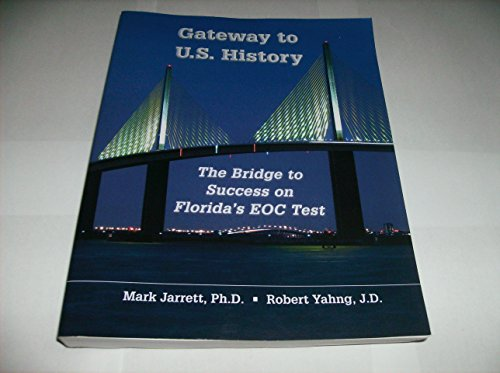 9780989484503: GATEWAY TO U.S. HISTORY THE BRIDGE TO SUCCESS ON FLORIDA'S EOC TEST MARK JARRETT ROBERT YAHNG