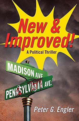 New & Improved!: A Political Thriller: Engler, Peter G.