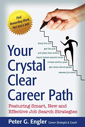 9780989485036: Your Crystal Clear Career Path: Featuring Smart, New and Effective Job Search Strategies