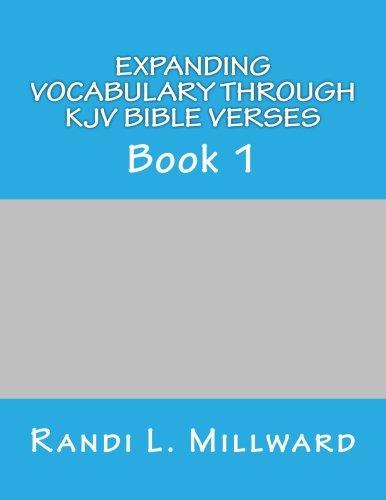 9780989486507: Expanding Vocabulary Through KJV Bible Verses: Book 1 (Christian Vocabulary Curriculum Series) (Volume 1)