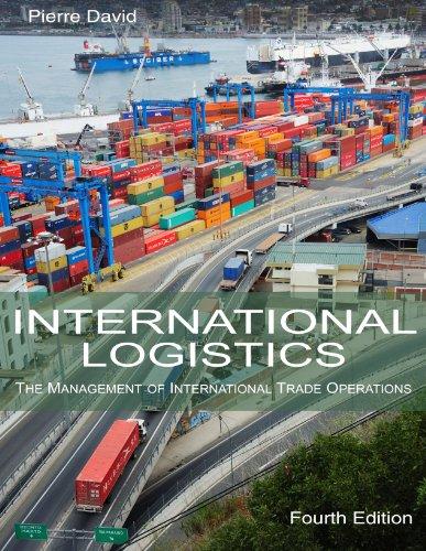 International Logistics: The Management of International Trade: Pierre A. David