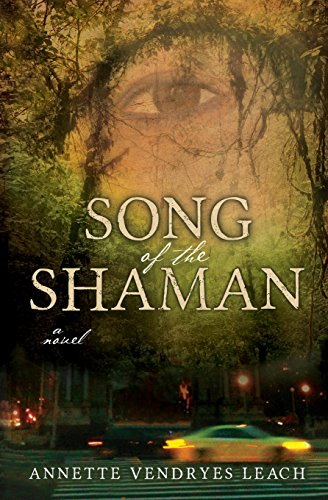Song of the Shaman: Annette Vendryes Leach