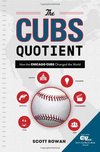 9780989500302: The Cubs Quotient: How the Chicago Cubs Changed the World