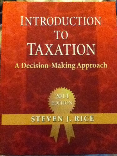 9780989500500: Introduction to Taxation: A Decision-Making Approach