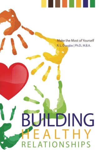 9780989500814: Building Healthy Relationships (Make the Most of Yourself) (Volume 1)
