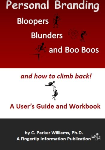 9780989503716: Personal Branding Bloopers, Blunders and Boo Boos and how to climb back!: A User's Guide and Workbook