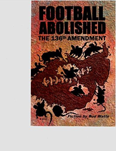 9780989510677: Football Abolished The 136th Amendment