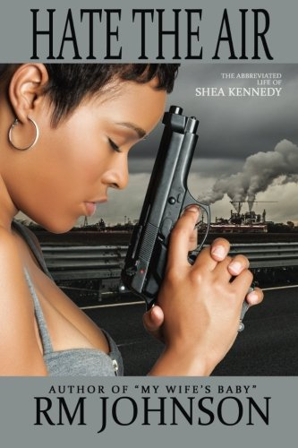 9780989511445: Hate the Air: The Abbreviated Life of Shea Kennedy