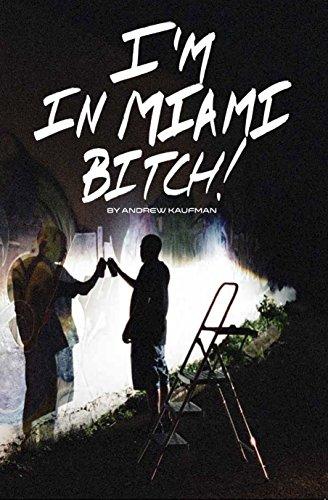 I'm in Miami Bitch!: Andrew Kaufman