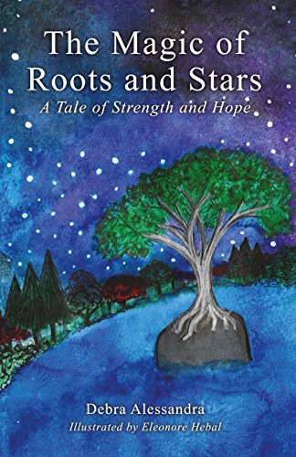 9780989521314: The Magic of Roots and Stars: A Tale of Strength and Hope