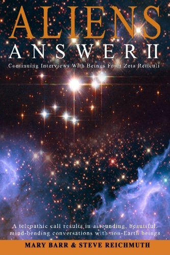 Aliens Answer II: Continuing Interviews With Non-Earth Beings (Volume 2): Mary Barr