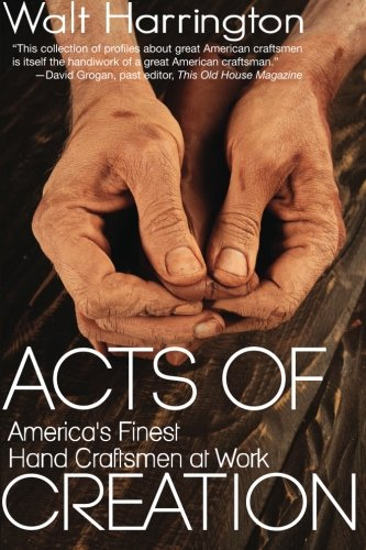 9780989524162: Acts of Creation: America's Finest Hand Craftsmen at Work