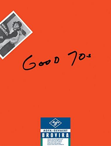 9780989531146: Mike Mandel - Good 70s