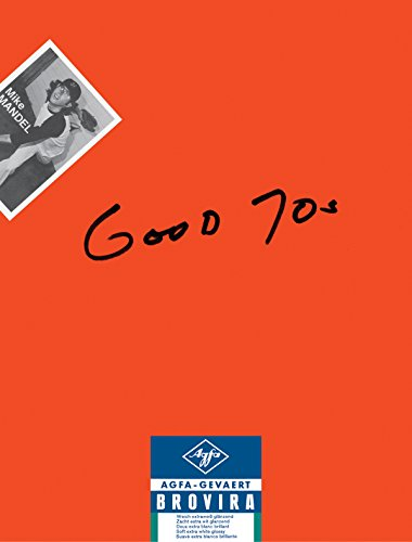 9780989531146: Mike Mandel: Good 70s