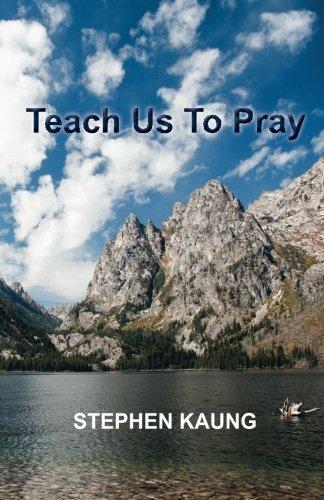 Teach Us To Pray: Stephen Kaung