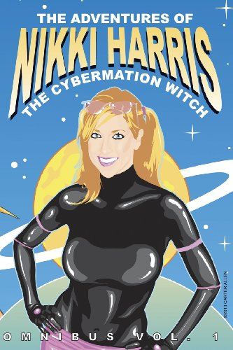 The Adventures of Nikki Harris: Cybermation Witch Omnibus Vol. 1: Carter Allen
