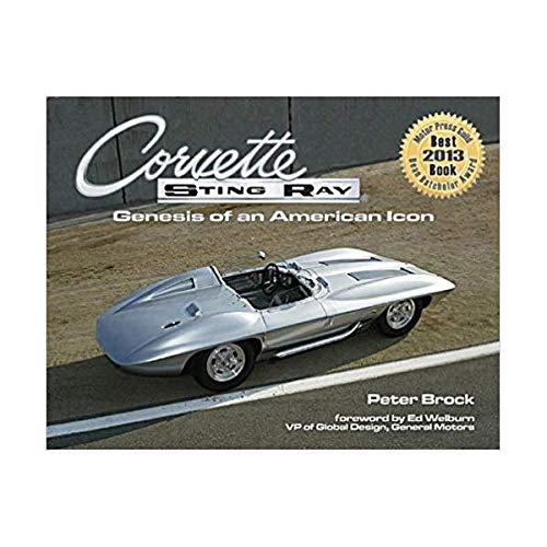 Corvette Sting Ray Genesis of an American Icon: Peter Brock