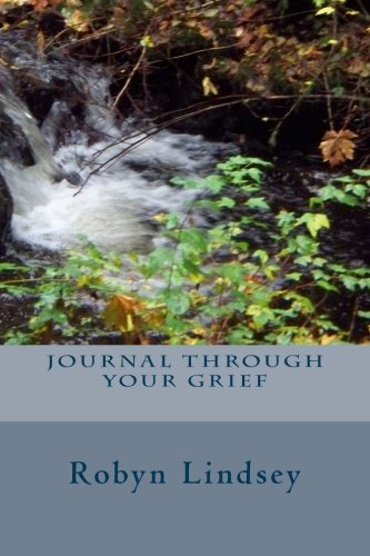 Journal Through Your Grief: Robyn Lindsey