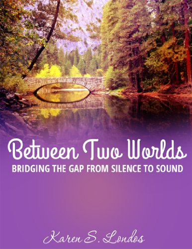 9780989547413: Between Two Worlds, Bridging the Gap From Silence to Sound