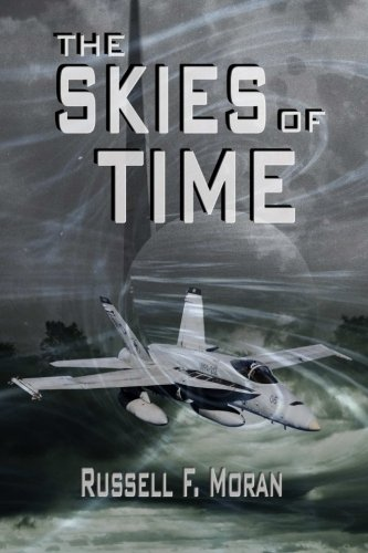 The Skies of Time: Book Four in The Time Magnet Series (Volume 4): Moran, Russell F