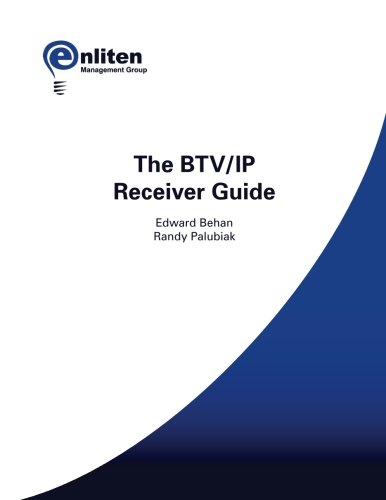 9780989554831: The BTV/IP Receiver Guide