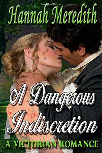 A Dangerous Indiscretion: A Victorian Romance: Meredith, Hannah
