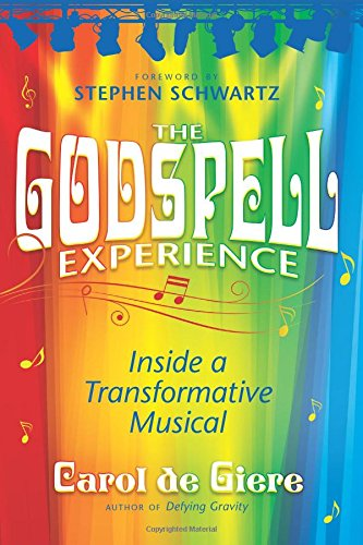 9780989566001: The Godspell Experience: Inside a Transformative Musical
