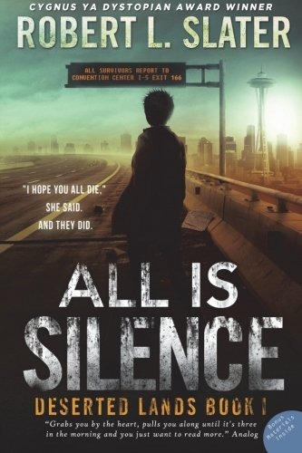 9780989568777: All Is Silence: 1 (Deserted Lands)
