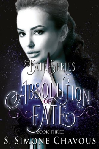 Absolution of Fate (Fate Series) (Volume 3): Chavous, S. Simone