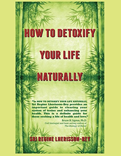 9780989571715: HOW TO DETOXIFY YOUR LIFE NATURALLY