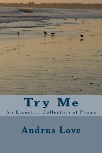 9780989573276: Try Me: An Essential Collection of Poems