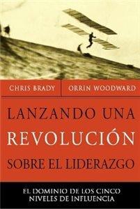 9780989576307: Lanzando Una Revolucion Sobre El Liderazgo