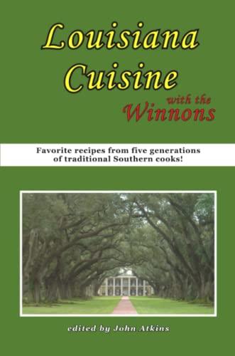 Louisiana Cuisine: With the Winnons: John Atkins