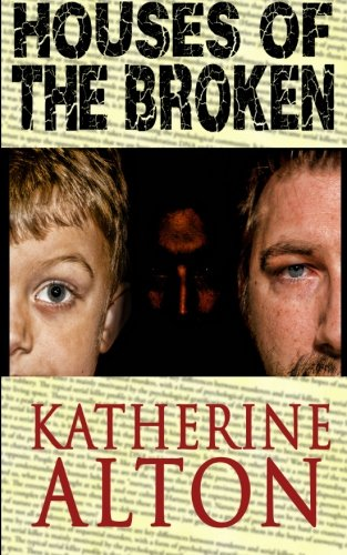 Houses of the Broken: Katherine Alton