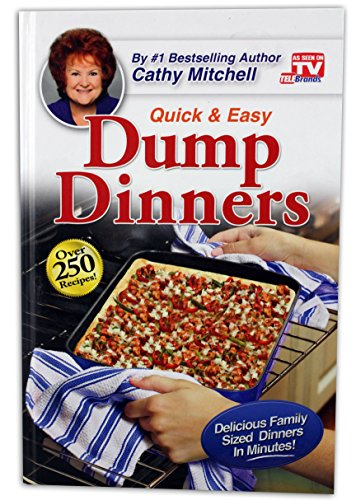 Dump Dinners, Quick and Easy Dinner Recipes: Cathy Mitchell