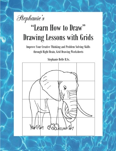 """Stephanie's """"Learn How to Draw"""" Drawing Lessons: Relfe, Stephanie"""