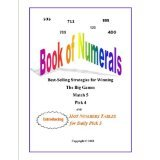 9780989591126: Book of Numerals Best-Selling Strategies for Winning The Big Games Match 5 Pick 4 (and HOT NUMBERS TABLE of ALTERNATES for Daily Pick 3)