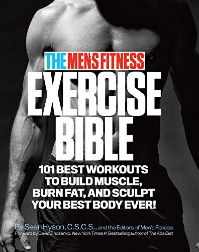 9780989594011: The Men's Fitness Exercise Bible: 101 Best Workouts to Build Muscle, Burn Fat, and Sculpt Your Best Body Ever!