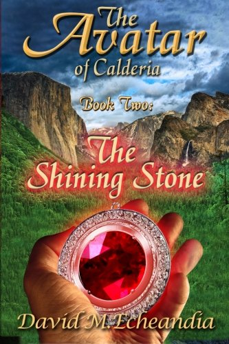 9780989596237: The Avatar of Calderia: Book Two: The Shining Stone (The Avatar of Calderia Trilogy) (Volume 2)