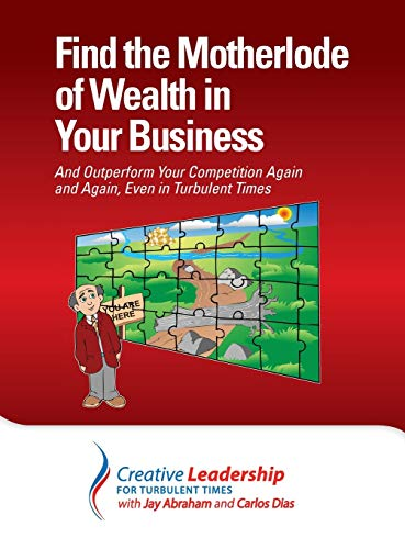 Find the Motherlode of Wealth in Your: Jay Abraham