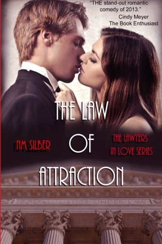The Law of Attraction (Lawyers In Love) (Volume 1): Silber, N.M.