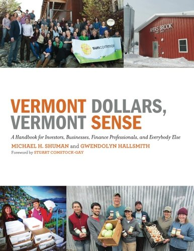9780989599535: Vermont Dollars, Vermont Sense: A Handbook for Investors, Businesses, Finance Professionals, and Everybody Else