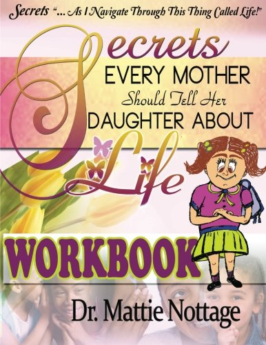 9780989600392: Secrets Every Mother Should Tell Her Daughter About Life! WORKBOOK