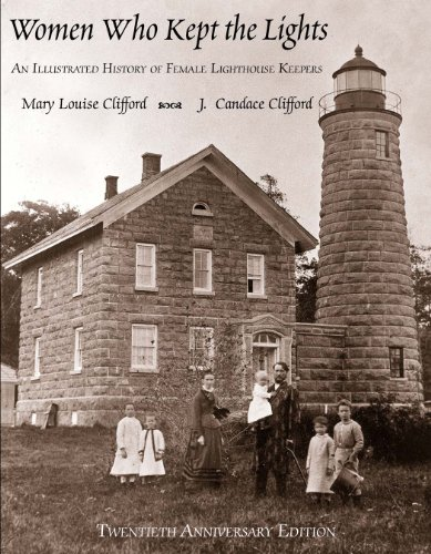 9780989604307: Women Who Kept the Lights: An Illustrated History of Female Lighthouse Keepers