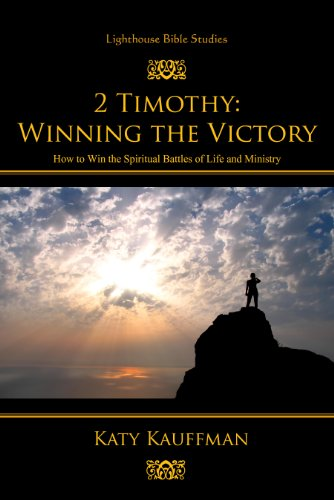 9780989611282: 2 Timothy: Winning the Victory: How to Win the Spiritual Battles of Life and Ministry