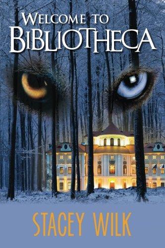 Welcome To Bibliotheca (The Gabriel Hunter Series) (Volume 2): Wilk, Stacey