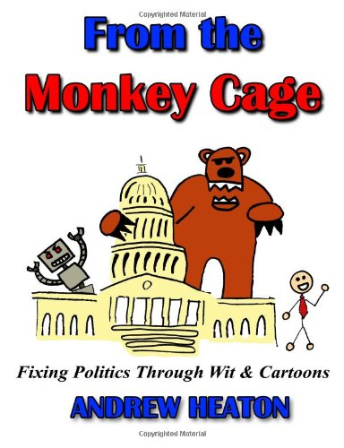 9780989613101: From the Monkey Cage: Fixing Politics Through Wit & Cartoons
