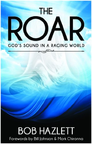 9780989613408: The Roar: God's Sound In A Raging World