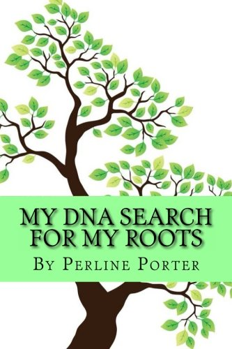 9780989620000: My DNA Search for my Roots