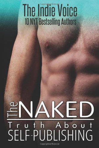 The Naked Truth About Self-Publishing: DeLeon, Jana, Hart,